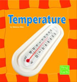 Temperature : Our Physical World - Rebecca Olien