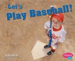 Let's Play Baseball! - Terri DeGezelle
