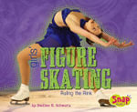 Girls' Figure Skating : Ruling the Rink - Heather E Schwartz