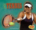 Girls' Tennis : Conquering the Court - Elizabeth Rusch