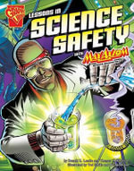 Lessons in Science Safety with Max Axiom, Super Scientist : Graphic Library: Graphic Science (Hardcover) - Donald B Lemke