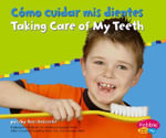 Como Cuidar Mis Dientes/Taking Care of My Teeth - Terri DeGezelle