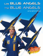 Los Blue Angels/The Blue Angels : A Story of Fear, Fun, and Freefall - Carrie A Braulick