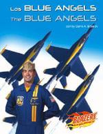 Los Blue Angels/The Blue Angels : Las Fuerzas Armadas de Ee.Uu/The U.S. Armed Forces - Carrie A Braulick