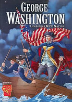George Washington : Leading a New Nation - Matt Doeden
