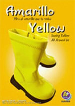 Amarillo/Yellow : Mira El Amarillo Que Te Rodea/Seeing Yellow All Around Us - Sarah L Schuette