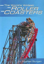 The World's Wildest Roller Coasters - Michael Burgan