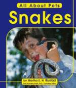 Snakes : All about Pets - Martha E H Rustad
