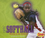 Girls' Softball : Winning on the Diamond - Heather E Schwartz