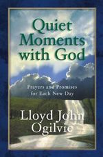 Quiet Moments with God : An Anthology of Native American Literature - Lloyd John Ogilvie