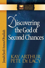 Discovering the God of Second Chances : Jonah, Joel, Amos, Obadiah - Kay Arthur