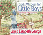 God's Wisdom for Little Boys : Character-building Fun from Proverbs - Jim George