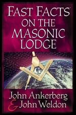 Fast Facts on the Masonic Lodge - John Ankerberg