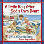 A Little Boy After God's Own Heart - Jim George