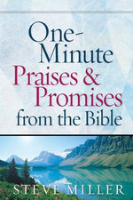 One-Minute Praises and Promises from the Bible - Steve Miller