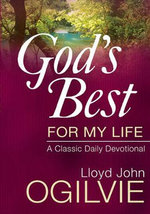 God's Best for My Life : A Classic Daily Devotional - Lloyd John Ogilvie