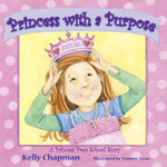 Princess with a Purpose - Kelly Chapman