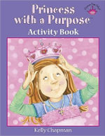 Princess with a Purpose Activity Book - Kelly Chapman