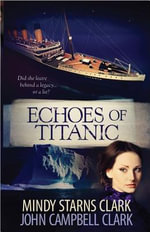 Echoes of Titanic - Mindy Starns Clark
