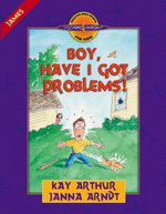 Boy, Have I Got Problems! : James - Kay Arthur