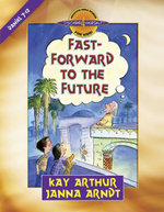 Fast-Forward to the Future : Daniel 7-12 - Kay Arthur