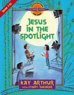 Jesus in the Spotlight : John, Chapters 1-10 - Kay Arthur