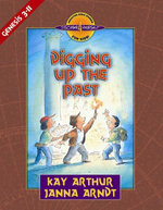 Digging Up the Past : Genesis, Chapters 3-11 - Kay Arthur