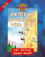 Extreme Adventures with God : Isaac, Esau, and Jacob - Kay Arthur