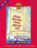 Jesus--Awesome Power, Awesome Love : John 11-16 - Kay Arthur