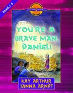 You're a Brave Man, Daniel! : Daniel 1-6 - Kay Arthur