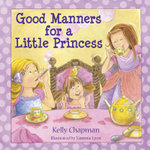 Good Manners for a Little Princess - Kelly Chapman
