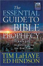 The Essential Guide to Bible Prophecy : 13 Keys to Understanding the End Times - Tim LaHaye
