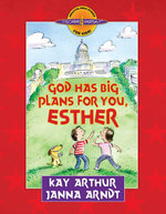 God Has Big Plans for You, Esther - Kay Arthur