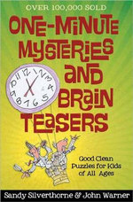 One-minute Mysteries and Brain Teasers : Good Clean Puzzles for Kids of All Ages - Sandy Silverthorne