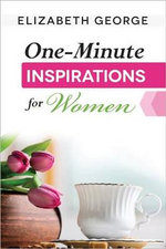 One-minute Inspirations for Women - Elizabeth George
