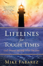 Lifelines for Tough Times : God's Presence and Help When You Hurt - Mike Fabarez