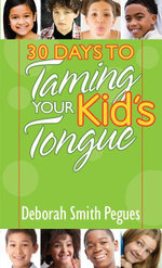 30 Days to Taming Your Kid's Tongue - Deborah Smith Pegues