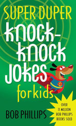 Super Duper Knock-Knock Jokes for Kids - Bob Phillips