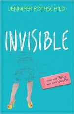 Invisible : How You Feel is Not Who You are - Jennifer Rothschild