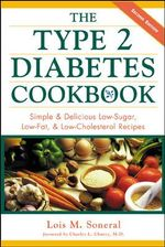 The Type 2 Diabetes Cookbook : Simple and Delicious Low-sugar, Low-fat and Low-cholesterol Recipes - Lois M. Soneral