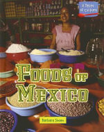 Foods of Mexico : Foods of Mexico - Barbara Sheen