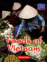 Foods of Vietnam : Foods of Vietnam - Barbara Sheen