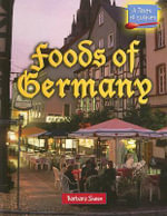 Foods of Germany : Foods of Germany - Barbara Sheen