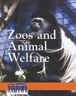 Zoos and Animal Welfare : Zoos and Animal Welfare - Christine Van Tuyl