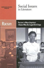 Racism in Maya Angelou's I Know Why the Caged Bird Sings : Social Issues in Literature (Paperback)