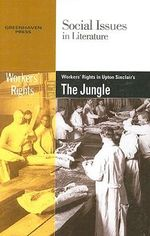 Worker's Rights in Upton Sinclair's the Jungle : Workersrights  Sinclairs The Jungle-P