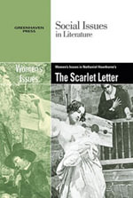 Women's Issues in Nathaniel Hawthorne's the Scarlett Letter : Women Iss Hawthornes Scarlett Ltr -L