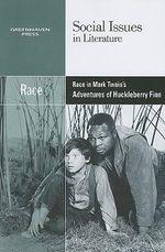 Race in Mark Twain's Adventures of Huckleberry Finn : RACE INMARK TWAINS ADV OF HUCK FINN-P
