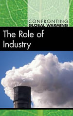 The Role of Industry : THE ROLE OF INDUSTRY -L - Tom Streissguth