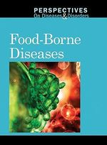 Food-Borne Diseases : Perspectives on Diseases & Disorders